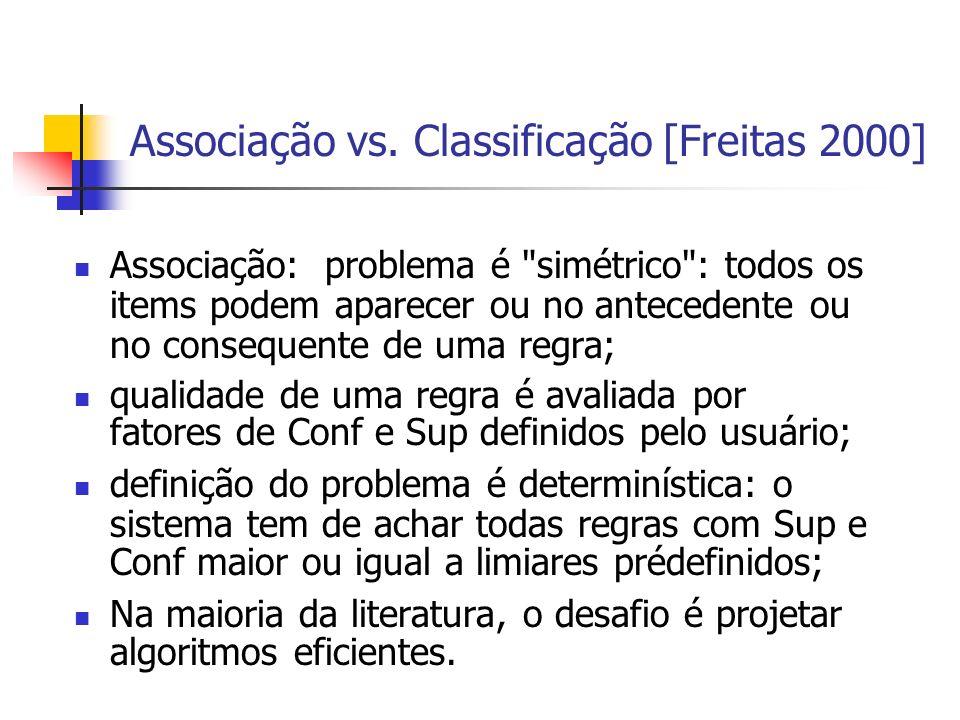 Associação vs. Classificação [Freitas 2000]